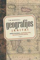 Geografijos įkaitai: dešimt žemėlapių, pasakančių viską, kas lemia pasaulio politiką
