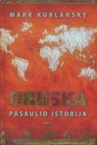 Druska. Pasaulio istorija