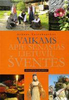Vaikams apie senąsias lietuvių šventes