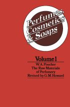 Perfumes, Cosmetics and Soaps: Volume 1: The Raw Materials of Perfumery