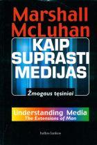 Kaip suprasti medijas. Žmogaus tęsiniai