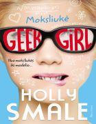 Geek girl. Moksliukė (4 knyga)