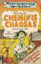 """Cheminis chaosas (serija """"Kraupusis mokslas"""")"""