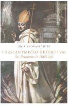 Tūkstantmečio detektyvas: Šv. Brunonas ir 1009-ieji