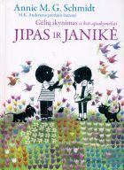Jipas ir Janikė. Gėlių skynimas ir kiti apsakymėliai