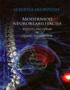 Modernioji neuroreabilitacija. Judesių valdymas ir proto treniruotė