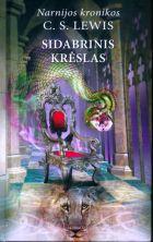 """Sidabrinis krėslas (Ciklo """"Narnijos kronikos"""" 6-oji knyga)"""