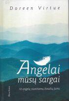 Angelai mūsų sargai. 10 angelų siunčiamų žinučių